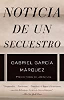 Noticia de un secuestro (Vintage Espanol) (Spanish Edition)
