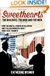 Sweethearts: The Builders, the Mob an...
