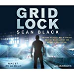 Gridlock (       UNABRIDGED) by Sean Black Narrated by Jeff Harding
