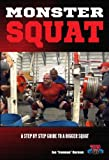 Monster Squat: A Step By Step Guide to a Bigger Squat!