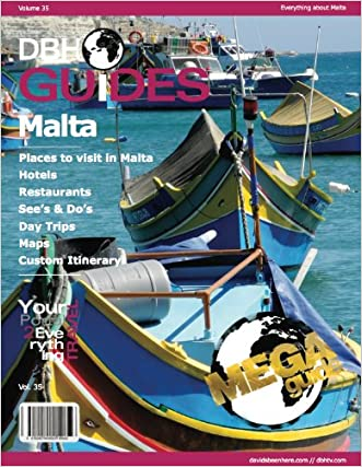 Malta Travel Guide 2013: Attractions, Restaurants, and More... written by David Hoffmann