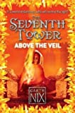 Above the Veil (The Seventh Tower) (0007261225) by Nix, Garth