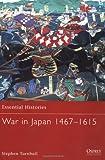 War in Japan 1467-1615 (Essential Histories)
