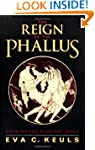 The Reign of the Phallus: Sexual Poli...
