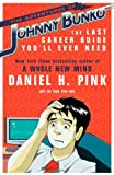 The Adventures of Johnny Bunko: The Last Career Guide You'll Ever Need