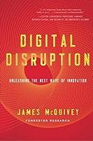 Digital Disruption: Unleashing the Next Wave of Innovation (UK edition)