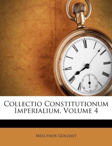 Collectio Constitutionum Imperialium, Volume 4