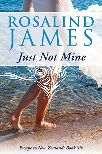 Just Not Mine: Escape To New Zealand by Rosalind James ebook deal
