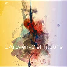 L\'Arc~en~Ciel TRIBUTE