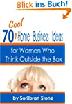 70 Cool Home Business Ideas: For Wome...