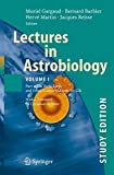 img - for Lectures in Astrobiology: Vol I : Part 1: The Early Earth and Other Cosmic Habitats for Life, Study Edition (Advances in Astrobiology and Biogeophysics) book / textbook / text book