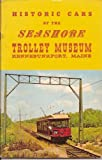 Historic Cars of the Seashore Trolley Museum, Kennebunkport, Maine