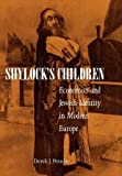 Shylock's Children: Economics and Jewish Identity in Modern Europe