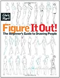 Figure It Out!: The Beginners Guide to Drawing People