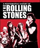 Susan Hill A Photographic History of the Rolling Stones