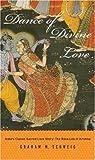 Dance of Divine Love: India's Classic Sacred Love Story: The Rasa Lila of Krishna
