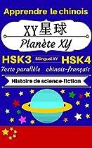 [apprendre Le Chinois - Histoire De Science-fiction] Xy - Planète Xy: Texte Parallèle (chinois - Français) Hsk3/hsk4 (histoires Bilingues Chinois- Français) (french Edition)