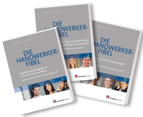 Die Handwerker-Fibel: Band 1-3: Zur Vorbereitung auf die Meisterprüfung Teil III, Buch