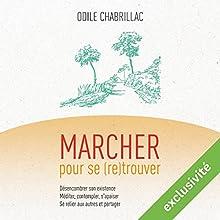 Marcher pour se (re)trouver   Livre audio Auteur(s) : Odile Chabrillac Narrateur(s) : Donatienne Dupont
