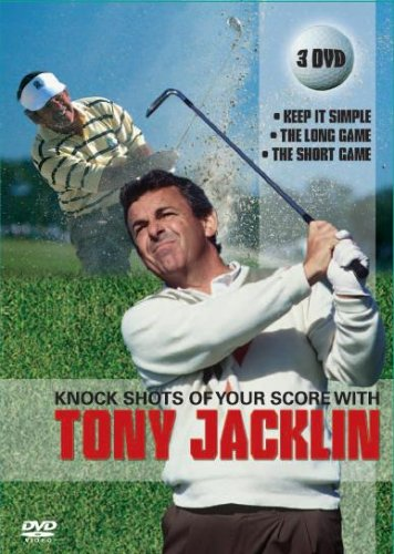 Tony Jacklin - Knock Shots Off Your Score [DVD]