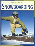 Snowboarding (Healthy for Life)