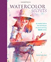 Free Watercolor Secrets: An Inside Look at the Techniques of Award-Winning Splash Artists (Splash S.) Ebooks & PDF Download