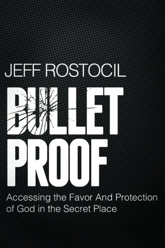 Bulletproof: Accessing the Favor and Protection of God in the Secret Place PDF