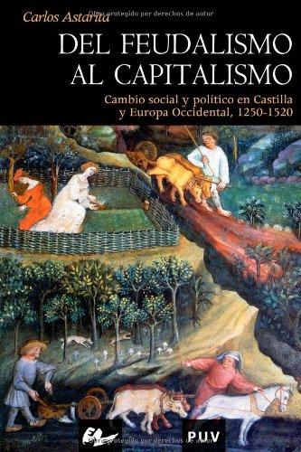 Del feudalismo al capitalismo: Cambio social y política en Castilla y Europa Occidental, 1250-1520 (Història)