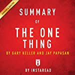 Summary of The One Thing by Gary Keller and Jay Papasan   Includes Analysis    Instaread