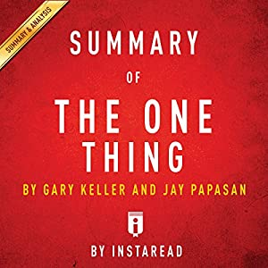 Summary of The One Thing by Gary Keller and Jay Papasan | Includes Analysis Audiobook
