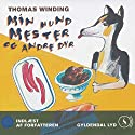 Thomas Winding læser Min hund Mester og andre dyr [Thomas Winding Reads My Dog Master and Other Animals] Audiobook by Thomas Winding Narrated by Thomas Winding