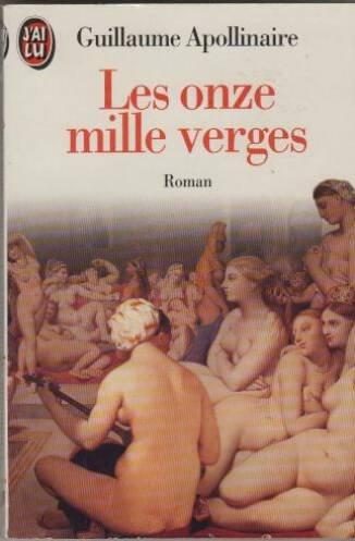 Les onze mille verges - Guillaume Appolinaire
