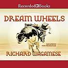 Dream Wheels Hörbuch von Richard Wagamese Gesprochen von: Tom Stechshulte
