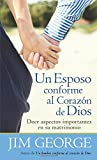 Un esposo conforme al corazón de Dios (Spanish Edition)