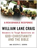 img - for A Reasonable Response: Answers to Tough Questions on God, Christianity, and the Bible book / textbook / text book