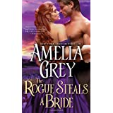 The Rogue Steals a Bride ~ Amelia Grey