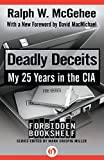 Deadly Deceits: My 25 Years in the CIA (Forbidden Bookshelf)