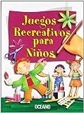 Juegos Recreativos Para Ninos / Fun Activities for Children (Spanish Edition)