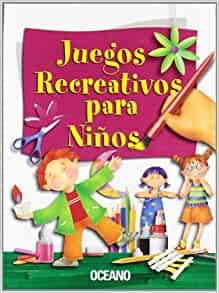 Juegos Recreativos Para Ninos / Fun Activities for