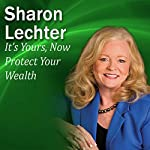 It's Yours, Now Protect Your Wealth: It's Your Turn to Thrive Series | Sharon Lechter