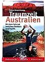 Traumzeit Australien - Mit dem Fahrrad zwischen Outback und Pazifik - Sehnsucht - Reisen - Abenteuer - Dieter Kreutzkamp