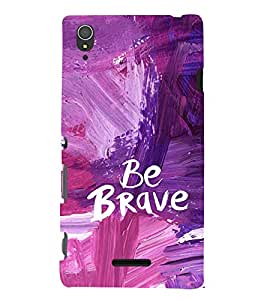 EPICCASE Be brave Mobile Back Case Cover For Sony Xperia T3 (Designer Case)