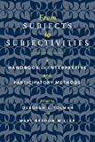 From Subjects to Subjectivities: A Handbook of Interpretive and Participatory Methods (Qualitative Studies in Religion)