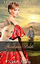 Mail Order Bride: Montana Bride (a Clean Inspirational Historical New Adult Romance)