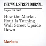 How the Market Rout Is Turning Wall Street Upside Down | Min Zeng