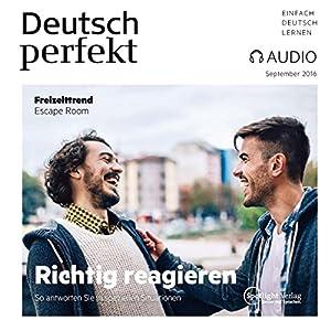 Deutsch perfekt Audio - Richtig reagieren. 9/2016 Hörbuch