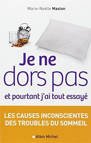 Libro je ne dors pas et pourtant j 39 ai tout essay les causes inconscientes des troubles du - Les troubles du sommeil ...