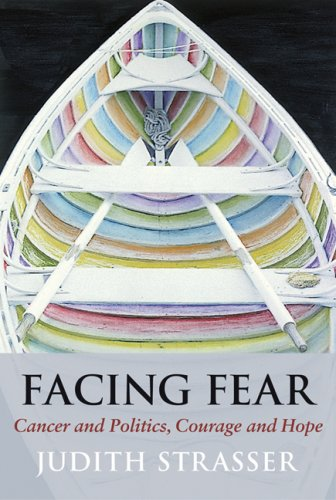 Facing Fear: Cancer and Politics, Courage and Hope