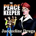 The Peacekeeper (       UNABRIDGED) by Jacqueline Druga Narrated by David W. Dietz