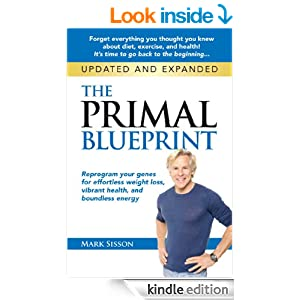 The Primal Blueprint: Reprogram your genes for effortless weight loss, vibrant health and boundless energy (Primal Blueprint Series)
